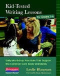 Kid-Tested Writing Lessons for Grades 3-6: Daily Workshop Practices That Support the Common Core State Standards (Paperback)