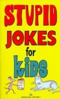 Stupid Jokes for Kids (Paperback)