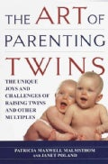 The Art of Parenting Twins: The Unique Joys and Challenges of Raising Twins and Other Multiples (Paperback)