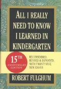 All I Really Need to Know I Learned in Kindergarten (Paperback)