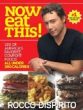 Now Eat This!: 150 of America's Favorite Comfort Foods, All Under 350 Calories (Paperback)