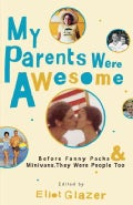 My Parents Were Awesome: Before Fanny Packs and Minivans, They Were People Too (Paperback)