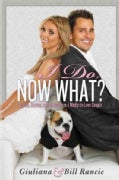 I Do, Now What?: Secrets, Stories, and Advice from a Madly-in-Love Couple (Hardcover)