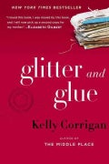 Glitter and Glue: A Memoir (Hardcover)