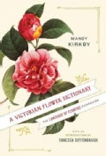 A Victorian Flower Dictionary: The Language of Flowers Companion (Hardcover)