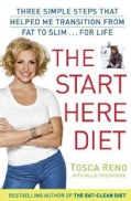 The Start Here Diet: Three Simple Steps That Helped Me Transition from Fat to Slim...for Life (Hardcover)