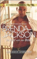 In Bed With Her Boss / Rich Man's Fake Fiancee (Paperback)