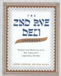 The 2nd Ave Deli Cookbook: Recipes and Memories from Abe Lebewohl's Legendary Kitchen (Hardcover)