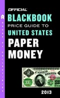 The Official Blackbook Price Guide to United States Paper Money 2013 (Paperback)