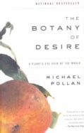 The Botany of Desire: A Plant's-eye View of the World (Paperback)