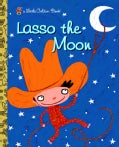 Lasso The Moon (Hardcover)