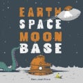 Earth Space Moon Base (Hardcover)