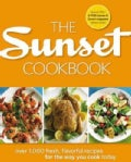 The Sunset Cookbook: Over 1,000 Fresh, Flavorful Recipes for the Way You Cook Today (Hardcover)