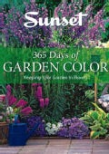 365 Days of Garden Color: Keeping Your Garden in Bloom (Paperback)