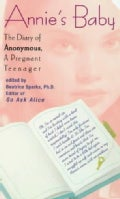 Annie's Baby: The Diary of Anonymous, a Pregnant Teenager (Paperback)
