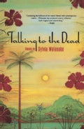 Talking to the Dead: And Other Stories (Paperback)