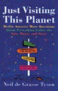 Just Visiting This Planet: Merlin Answers More Questions About Everything Under the Sun, Moon, and Stars (Paperback)