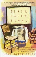 Glass, Paper, Beans: Revolutions on the Nature and Value of Ordinary Things (Paperback)