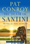 The Death of Santini: The Story of a Father and His Son (Hardcover)