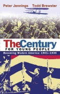 The Century for Young People: Becoming Modern America 1901-1936 (Paperback)