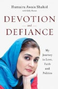 Devotion and Defiance: My Journey in Love, Faith, and Politics (Hardcover)