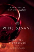 The Wine Savant: A Guide to the New Wine Culture (Hardcover)