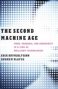 The Second Machine Age: Work, Progress, and Prosperity in a Time of Brilliant Technologies (Hardcover)