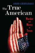 The True American: Murder and Mercy in Texas (Hardcover)