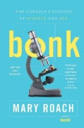 Bonk: The Curious Coupling of Science and Sex (Paperback)