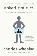 Naked Statistics: Stripping the Dread from the Data (Paperback)