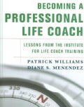 Becoming a Professional Life Coach: Lessons from the Institute for Life Coach Training (Hardcover)