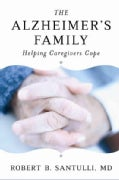 The Alzheimer's Family: Helping Caregivers Cope (Hardcover)