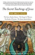 The Secret Teachings of Jesus: Four Gnostic Gospels (Paperback)