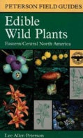 A Field Guide to Edible Wild Plants: Eastern and Central North America (Paperback)