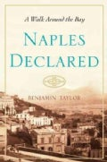 Naples Declared: A Walk Around the Bay (Hardcover)