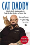 Cat Daddy: What the World&#39;s Most Incorrigible Cat Taught Me About Life, Love, and Coming Clean (Paperback)