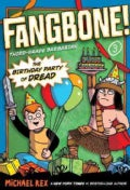 Fangbone! Third-Grade Barbarian 3: The Birthday Party of Dread (Paperback)