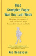 That Crumpled Paper Was Due Last Week: Helping Disorganized and Distracted Boys Succeed in School and Life (Paperback)