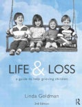 Life and Loss: A Guide to Help Grieving Children (Paperback)