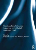 Neoliberalism, Cities and Education in the Global South and North (Hardcover)