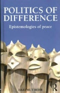 Politics of Difference: Epistemologies of Peace (Hardcover)