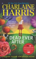Dead Ever After: A Sookie Stackhouse Novel (Paperback)