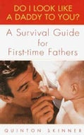 Do I Look Like a Daddy to You?: A Survival Guide for First-time Fathers (Paperback)