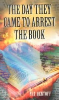 The Day They Came to Arrest the Book (Paperback)
