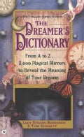 The Dreamer's Dictionary: From A to Z...3,000 Magical Mirrors to Reveal the Meaning of Your Dreams (Paperback)