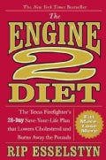 The Engine 2 Diet: The Texas Firefighter&#39;s 28-Day Save-Your-Life Plan That Lowers Cholesterol and Burns Away the ... (Hardcover)