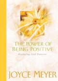 The Power of Being Positive: Enjoying God Forever (Hardcover)