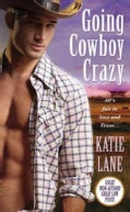 Going Cowboy Crazy (Paperback)