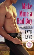 Make Mine a Bad Boy (Paperback)