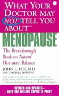 What Your Doctor May Not Tell You About Menopause: The Breakthrough Book on Natural Hormone Balance (Paperback)